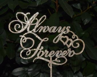Wedding Cake Toper, Anniversary - Bridal Shower - Wedding Gift, Valentine Day Cake Topper Always forever