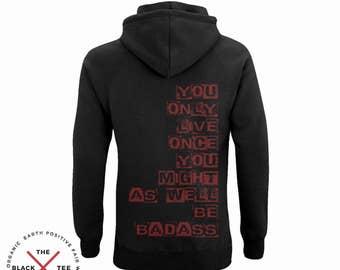 Badass -  Organic Hoodie - Vegan - Graphic Hoodie - Hooded sweatshirt - Hoodie for men - Hoodie for women - Eco friendly fashion