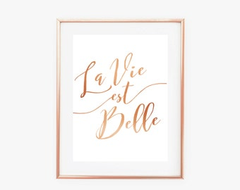 "La Vie Est Belle Copper French Quote ""Life Is Beautiful"" - Instant Digital Download"