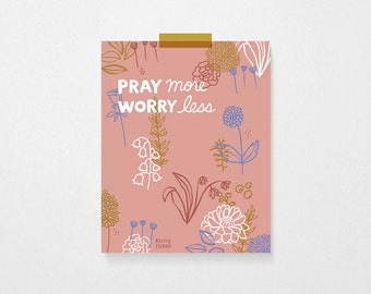 Pray More, Worry Less | PRINTABLE, Wall Art, Quote | Instant Download | 8x10