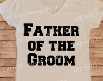 Father of the Groom Iron on Decal DIY Bride Groomsmen Bridesmaid Wedding Bachelor Party Shirt Tee T Do It Yourself Hoodie V Neck Tote Bag