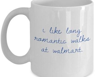 I Like Long Romantic Walks at Walmart 11 oz Coffee Mug
