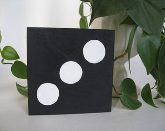 Dice, black and white hand painted wood sign