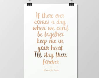 If There Ever Comes a Day // Foil Print // Gold // Real //Handmade // Poster // Wall Art // Decor // Kids // Bedroom // Winnie the Pooh