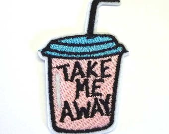 """Small """"TAKE ME AWAY"""" Drink with Straw MIlkshake Iron on Patch or Sew on Patch - H430"""