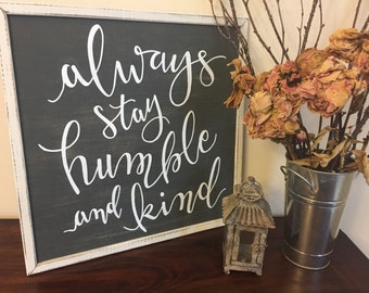 Always Stay Humble and Kind | Framed Sign