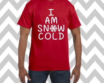 I Am Snow Cold Unisex T-Shirt Ugly Christmas Shirt Ugly Sweater Party Funny Christmas Shirt Unisex Funny Holiday Tee Funny Elf T-Shirt