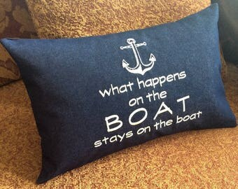 What Happens on the Boat Stays on the Boat Nautical Pillow Cover, Embroidered Coastal Pillow, Yacht Gift, Anchor, Nautical Gift, Boat Gift