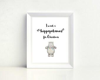 I Want a Hippopotamus for Christmas, Watercolor Digital Print, Instant Download