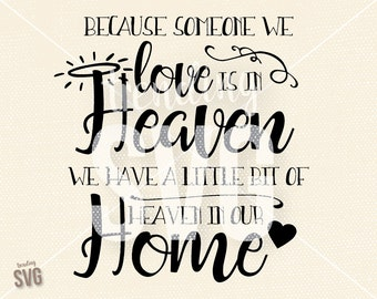 Someone We Love In Heaven, SVG Cutting File, Heaven Our Home Christmas Cricut Silhouette, PNG JPG DxF, Instant Download, Overlay, Embroidery