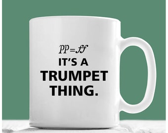 Trumpet mug, It's A Trumpet Thing, Trumpet Coffee Mug, Musician Coffee Mug Trumpet, Trumpet Player Gifts, Gifts For Trumpet Players