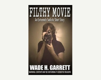 """Signed copy of """"Filthy Movie"""" by Wade H. Garrett"""