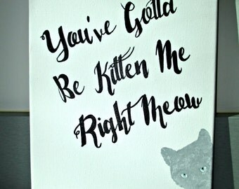 Kitten Me Handpainted Quote Canvas
