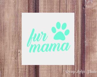 Fur Mom Decal, Dog Mom, Dog Mom Decal, Dog Decal, Paw Print Decal, Fur Mama, Fur Mama Decal, Dog Moms, Fur Moms, Fur Mom, Pet Mom Decal