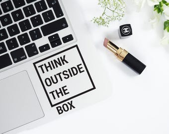 Laptop Decal Quote Think Outside The Box Inspiration Laptop Macbook Decal Vinyl Cut Art Decal Daily Inspirational Removable Vinyl Decal 064