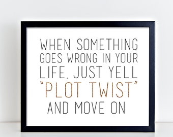 Just Yell Plot Twist, quote printable, printable, funny printable, digital printable, quote, funny quote, life quote