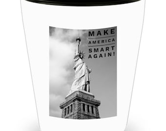 Make America SMART again! Cool Ceramic Shot Glass Makes a Perfect Gift!