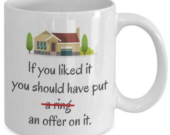 Real Estate Agent Gift - If You Liked It, You Should Have Put an Offer on it - Real Estate Agent Client Gift