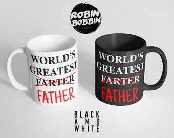 World's Greatest Farter Coffee Mug, Funny Daughter to Father Gift, Funny Gift for Dad Mug, Dad Gift for Christmas, Black and White Mug