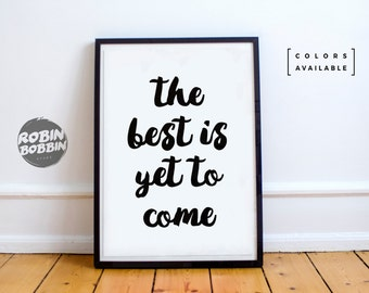 The Best Is Yet To Come - Motivational Poster - Wall Decor - Minimal Art - Home Decor