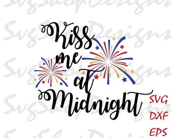 Kiss Me At Midnight Svg,Dxf,Eps,Png cutting file, 2017 svg, new year dxf, DXF, Cricut Design Space, Silhouette Studio, Cut Files