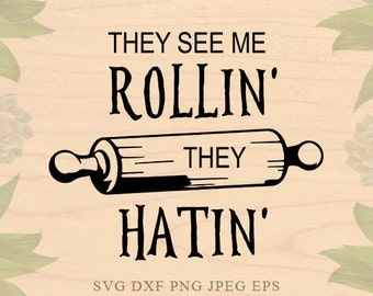 They see me Rolling svg sayings Kitchen svg Mothers day svg EPS DXF Hausewife Svg sayings Cricut downloads Cricut files Silhouette files