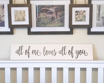 All of Me Loves All of You // Solid Wood Sign // Farmhouse Style // Rustic Farmhouse Decor // Fixer Upper // Farmhouse Sign // Gallery Wall