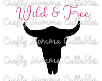 Wild and Free SVG file / Wild and Free Spirit SVG / Follow your dreams file / Cut File / Silhouette File / Cutting File / Cow Skull