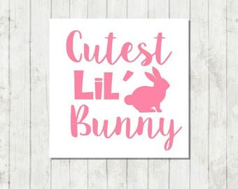 Cutest Lil Bunny Easter Decal, Easter Bunny Decal, Easter Vinyl Decal, Easter Basket Gift, Kids Bunny Decal