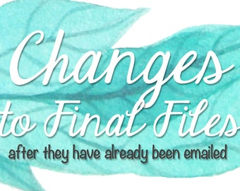 Changes to Final Files AFTER they have been emailed