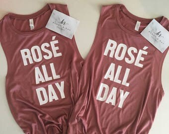 Rose All Day Muscle Tank/ Rose Wine/ Rose Champagne/Women's Muscle Tank/ Rose All Day