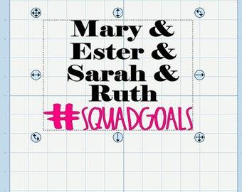 Mary. Ester, Sarah, Ruth-Squadgoals SVG