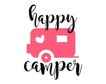 Happy Camper Svg, Eps, Dxf, Png, Camping Cutting File for Silhouette Cricut Cameo, Instant Download Cut Machine Files