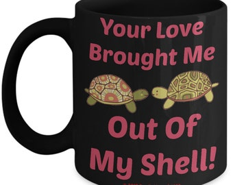 Valentine Mug For Kids - Your Love Brought Me Out Of My Shell