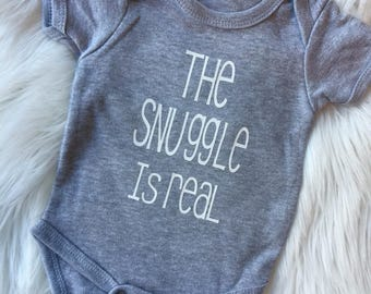 The Snuggle Is Real Newborn Outfit// Snuggle Outfit// Snuggle with me Onepeice // Real Snuggle // The Snuggle is real
