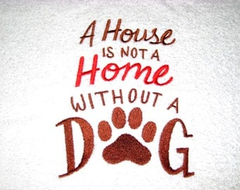 A House Is Not A Home Without A Dog Hand Towel