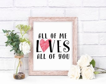 All Of Me Loves All Of You DIGITAL ART PRINT -Home Decor - Instant Download - Last Minute Gift - Love Quote Sign - Office Decor