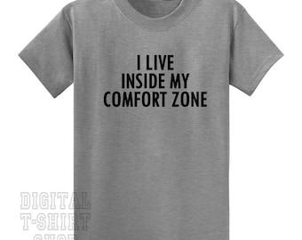 I Live Inside My Comfort Zone T-shirt