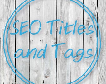 SEO Titles and Tags for Etsy - Search Engine Optimization Help - Etsy Shop Help - Titles and Tags - Etsy Product Listings - Keyword Help