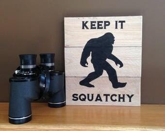 Sasquatch Sign, Keep It Squatchy Sign, Bigfoot Sign, Sasquatch Pallet Sign, Big Foot Sign