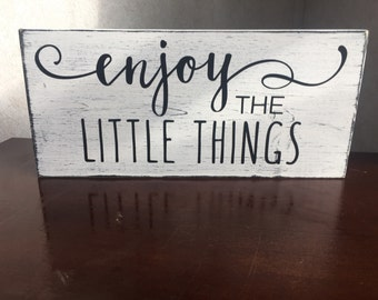 Enjoy The Little Things White Distressed Rustic Sign
