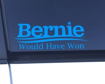 Bernie Would Have Won Decal