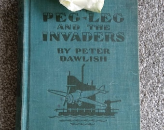 Vintage Book Peg Leg And The Invaders By Peter Dawlish