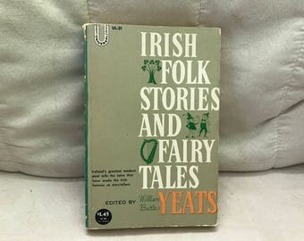 Irish Folk Stories and Fairy Tales Edited by William Butler Yeats