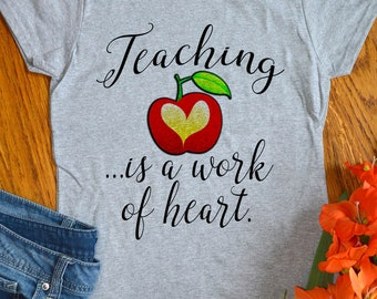 Teacher Shirts Gifts Teaching is a Work of Heart Cute Tshirts for School Womens Ladies Teaching Inspirational Quote Education Apple Tees