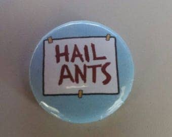 HAIL ANTS!!  Simpsons button/pin