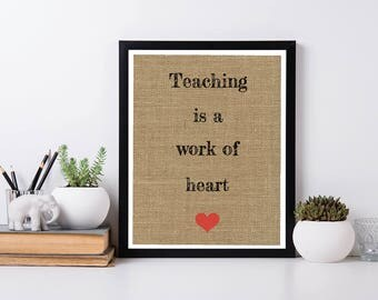 Printable Wall Art  - Teaching is a Work of Heart, Burlap, 8x10 INSTANT DOWNLOAD Printable, Teacher Appreciation Quote Wall Decor