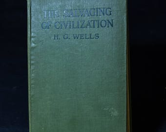 "1921 H G Wells ""The Salvaging of Civilization""Hardcover"