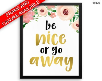 Behave Prints  Be Nice Canvas Wall Art Behave Framed Print Be Nice Wall Art Canvas Behave humorous quote printable watercolor flowers