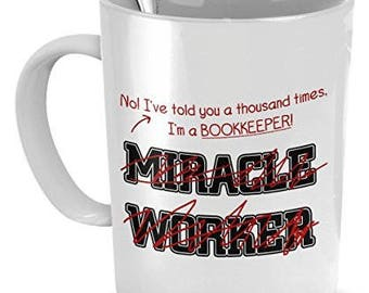 Bookkeeper Mug, Bookkeeper Gifts,I'm A Bookkeeper! Not A Miracle Worker, gift for Bookkeeper, Bookkeeper Coffee mug